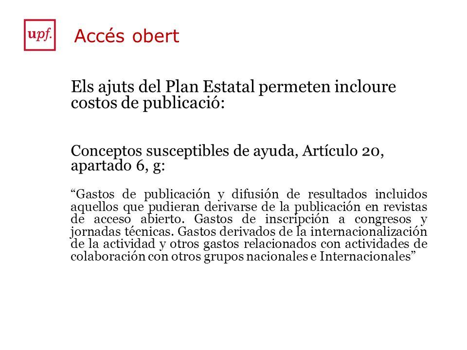 Accés obert Els ajuts del Plan Estatal permeten incloure costos de publicació: Conceptos susceptibles de ayuda, Artículo 20, apartado 6, g: