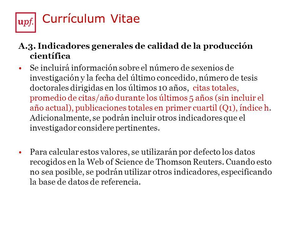 Currículum Vitae A.3. Indicadores generales de calidad de la producción científica.