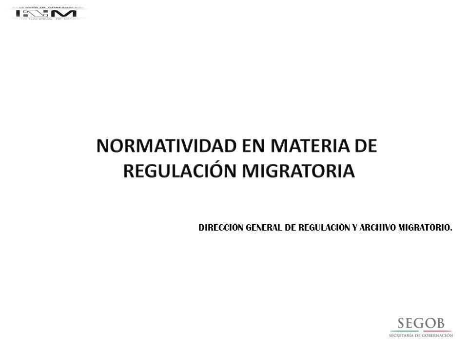 NORMATIVIDAD EN MATERIA DE REGULACIÓN MIGRATORIA