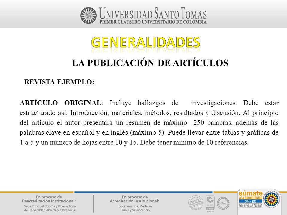GENERALIDADES LA PUBLICACIÓN DE ARTÍCULOS REVISTA EJEMPLO: