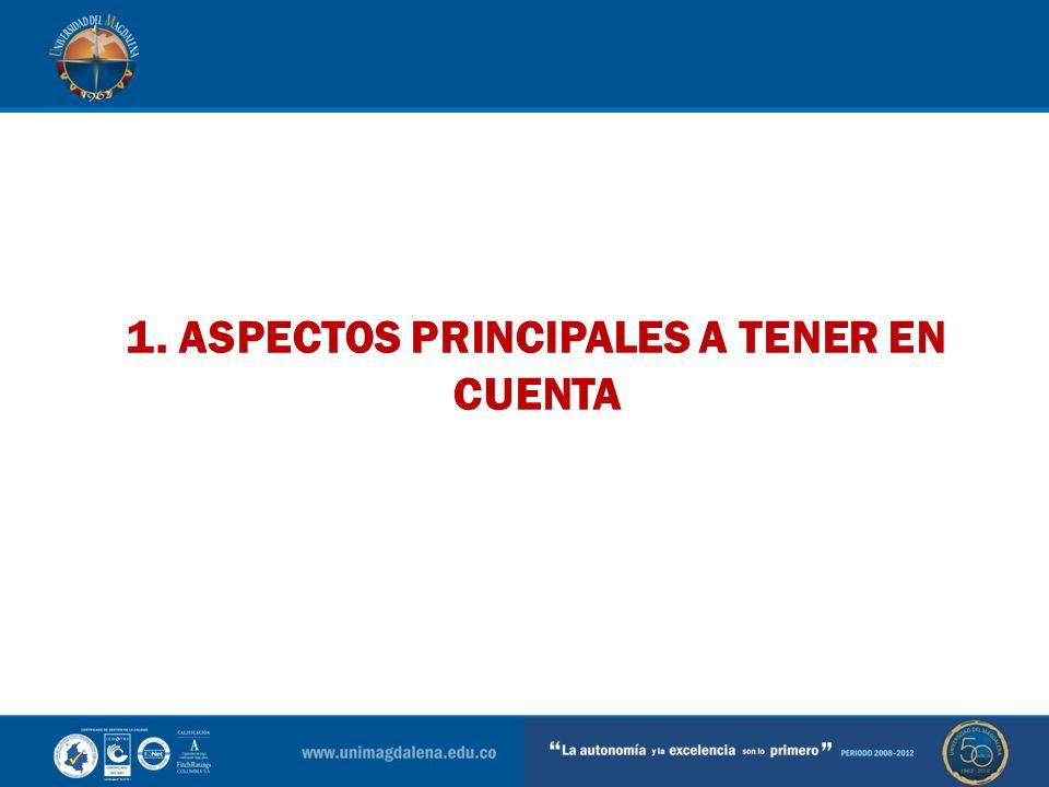 1. ASPECTOS PRINCIPALES A TENER EN CUENTA