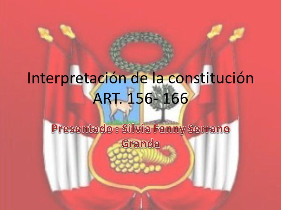 Interpretación de la constitución ART. 156- 166