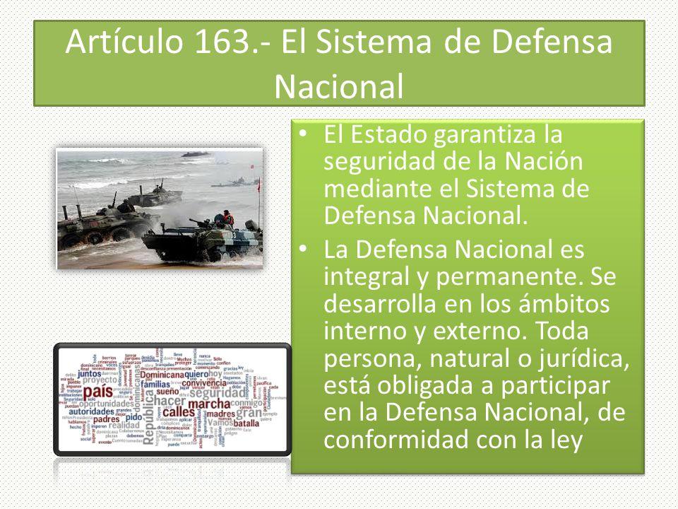 Artículo 163.- El Sistema de Defensa Nacional