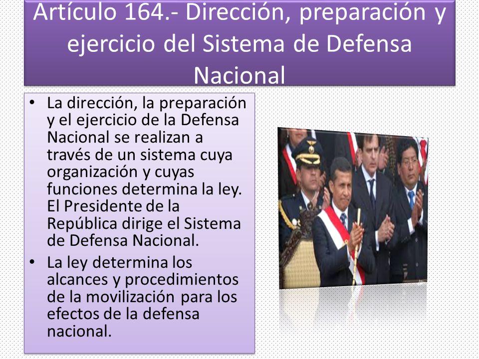 Artículo 164.- Dirección, preparación y ejercicio del Sistema de Defensa Nacional
