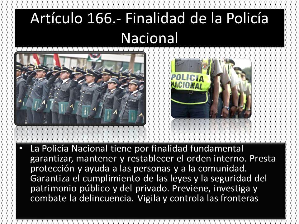 Artículo 166.- Finalidad de la Policía Nacional
