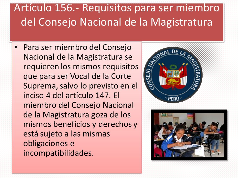 Artículo 156.- Requisitos para ser miembro del Consejo Nacional de la Magistratura