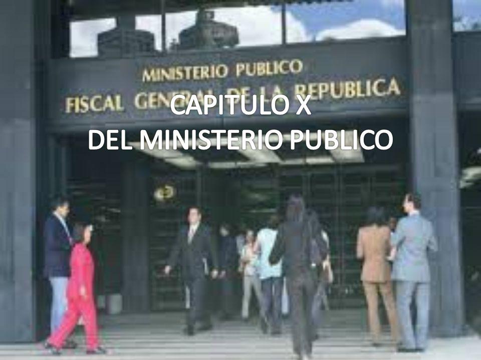 CAPITULO X DEL MINISTERIO PUBLICO