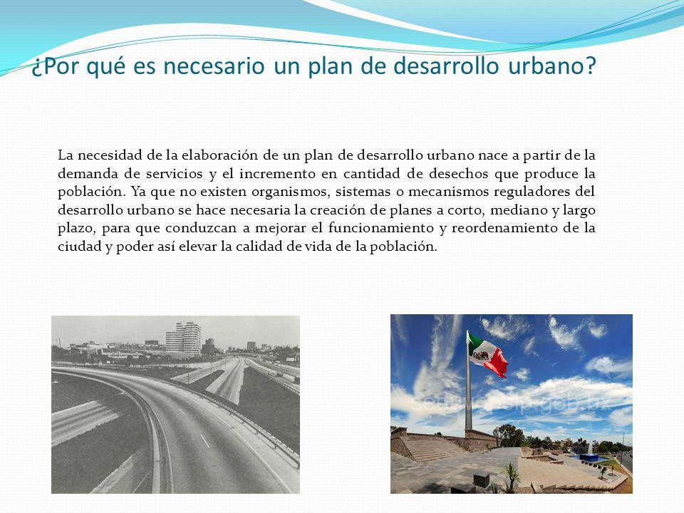 ¿Por qué es necesario un plan de desarrollo urbano