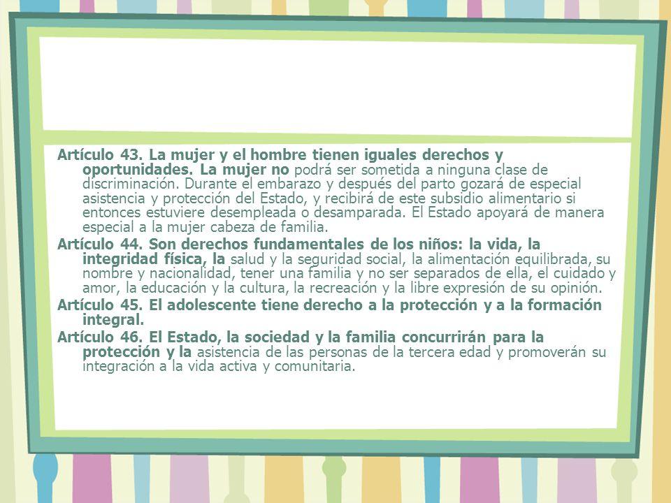 Artículo 43. La mujer y el hombre tienen iguales derechos y oportunidades.