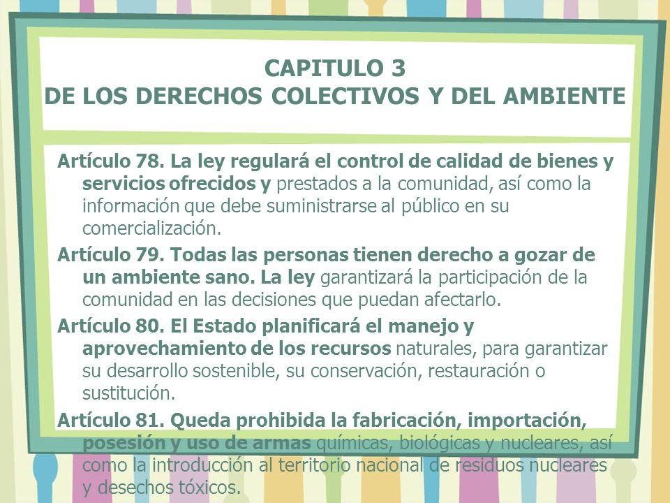 CAPITULO 3 DE LOS DERECHOS COLECTIVOS Y DEL AMBIENTE