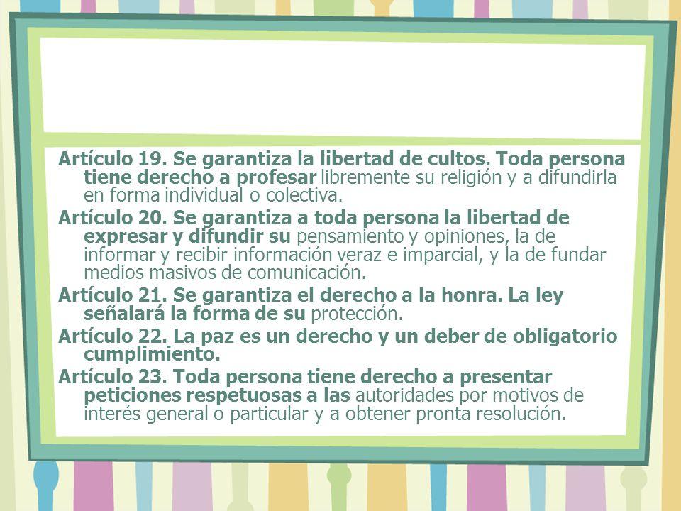 Artículo 19. Se garantiza la libertad de cultos