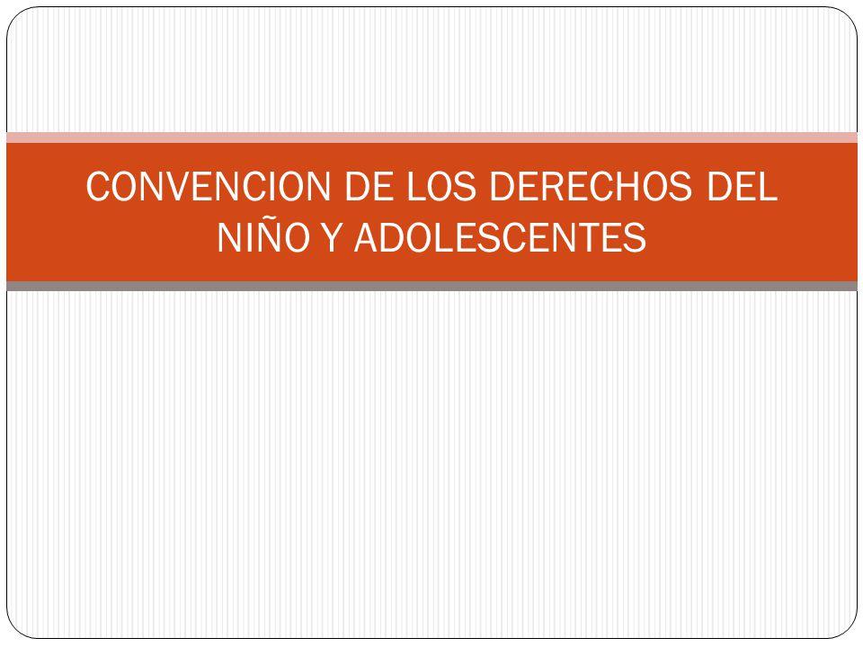 CONVENCION DE LOS DERECHOS DEL NIÑO Y ADOLESCENTES