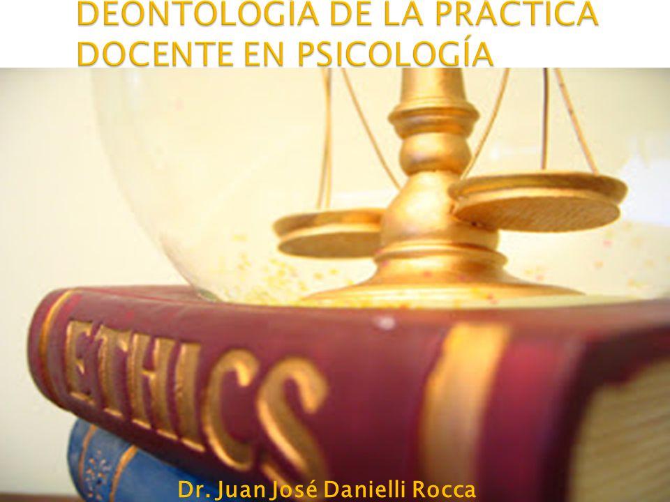 DEONTOLOGÍA DE LA PRÁCTICA DOCENTE EN PSICOLOGÍA