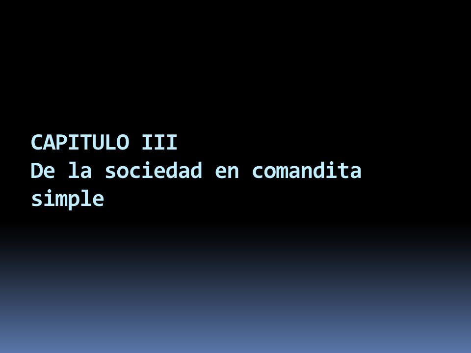 CAPITULO III De la sociedad en comandita simple