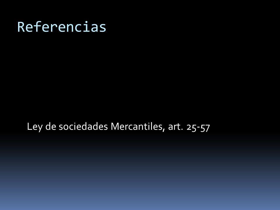 Referencias Ley de sociedades Mercantiles, art. 25-57