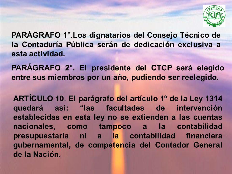 PARÁGRAFO 1°.Los dignatarios del Consejo Técnico de la Contaduría Pública serán de dedicación exclusiva a esta actividad.