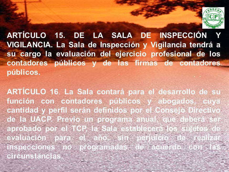ARTÍCULO 15. DE LA SALA DE INSPECCIÓN Y VIGILANCIA