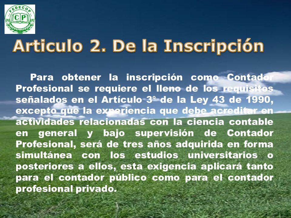 Articulo 2. De la Inscripción