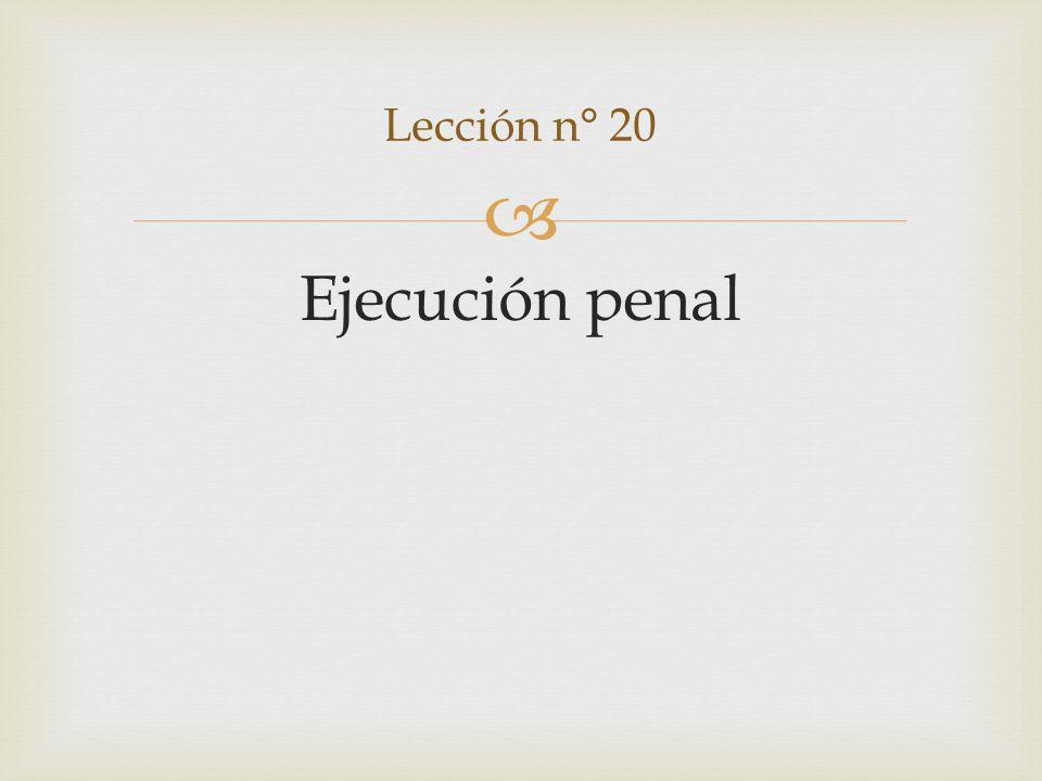 Lección n° 20 Ejecución penal