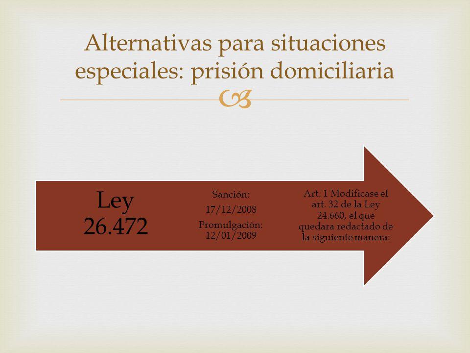 Alternativas para situaciones especiales: prisión domiciliaria