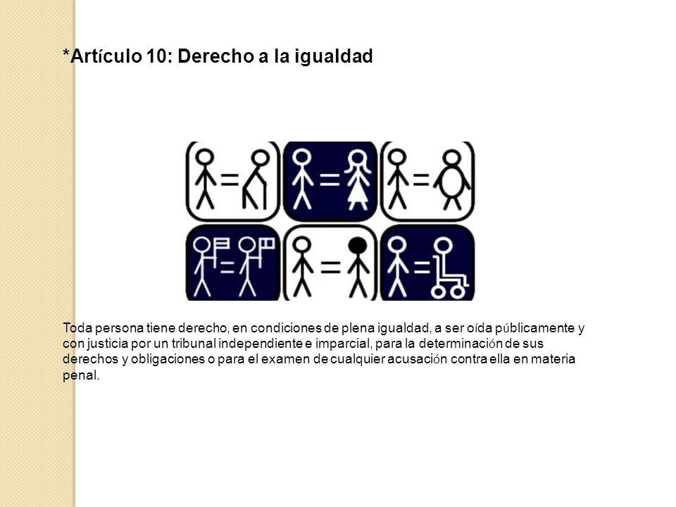 *Artículo 10: Derecho a la igualdad