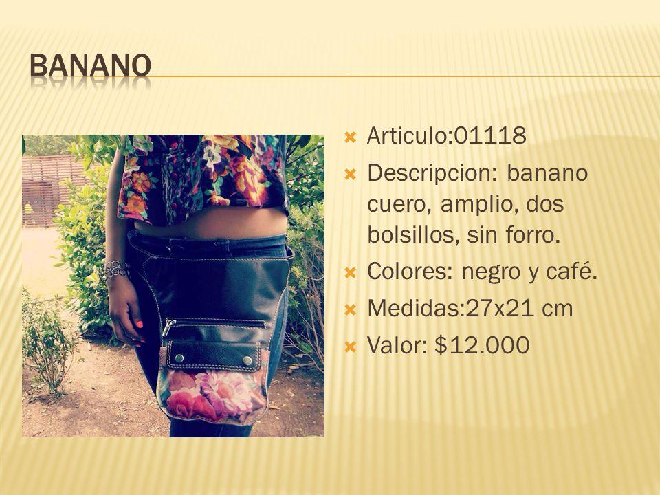 Banano Articulo:01118. Descripcion: banano cuero, amplio, dos bolsillos, sin forro. Colores: negro y café.