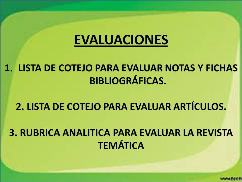 EVALUACIONES LISTA DE COTEJO PARA EVALUAR NOTAS Y FICHAS BIBLIOGRÁFICAS. 2. LISTA DE COTEJO PARA EVALUAR ARTÍCULOS.