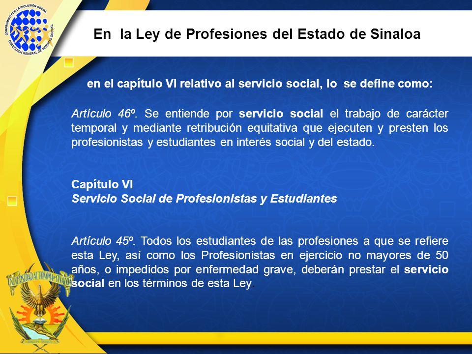 en el capítulo VI relativo al servicio social, lo se define como: