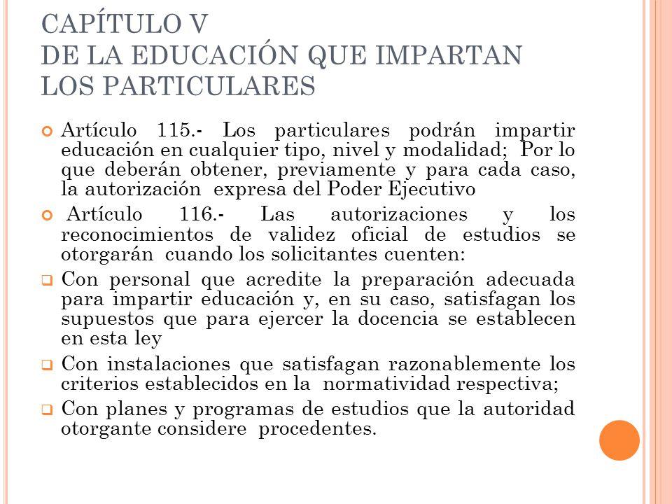 CAPÍTULO V DE LA EDUCACIÓN QUE IMPARTAN LOS PARTICULARES
