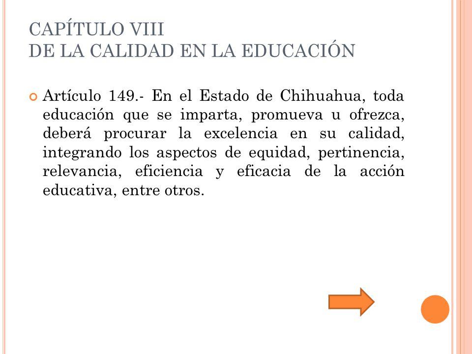 CAPÍTULO VIII DE LA CALIDAD EN LA EDUCACIÓN