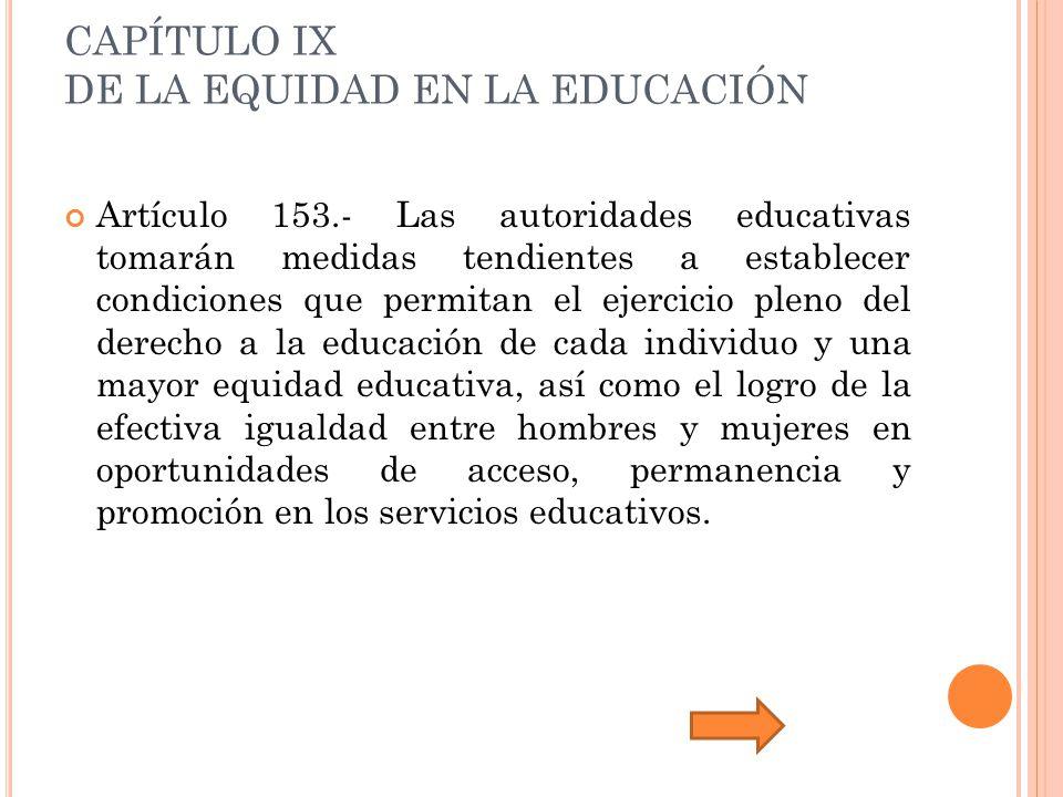 CAPÍTULO IX DE LA EQUIDAD EN LA EDUCACIÓN