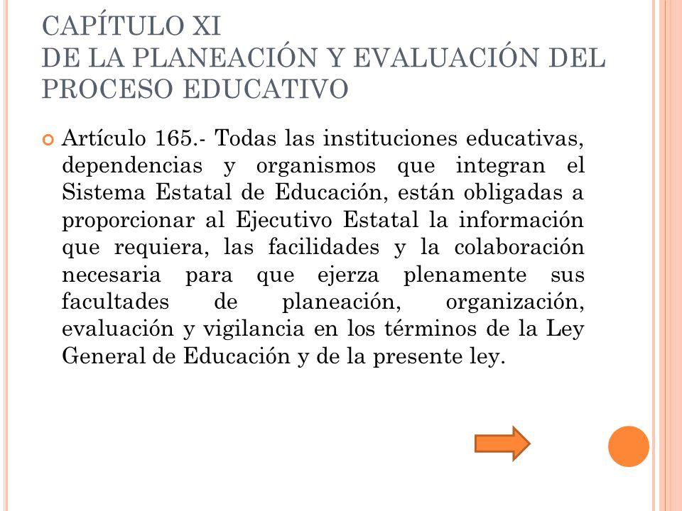 CAPÍTULO XI DE LA PLANEACIÓN Y EVALUACIÓN DEL PROCESO EDUCATIVO