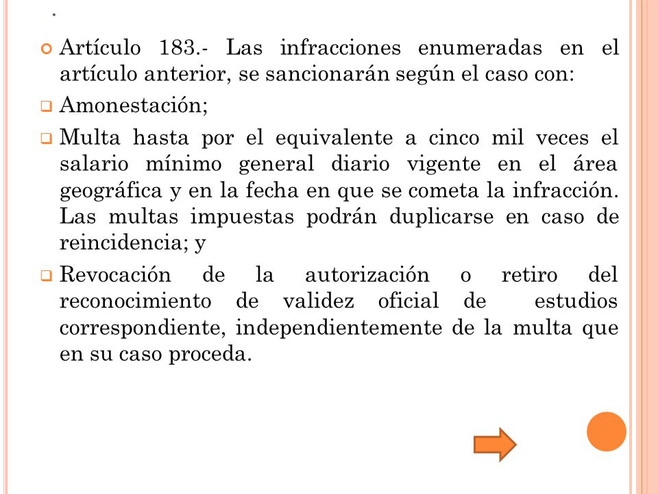 . Artículo 183.- Las infracciones enumeradas en el artículo anterior, se sancionarán según el caso con: