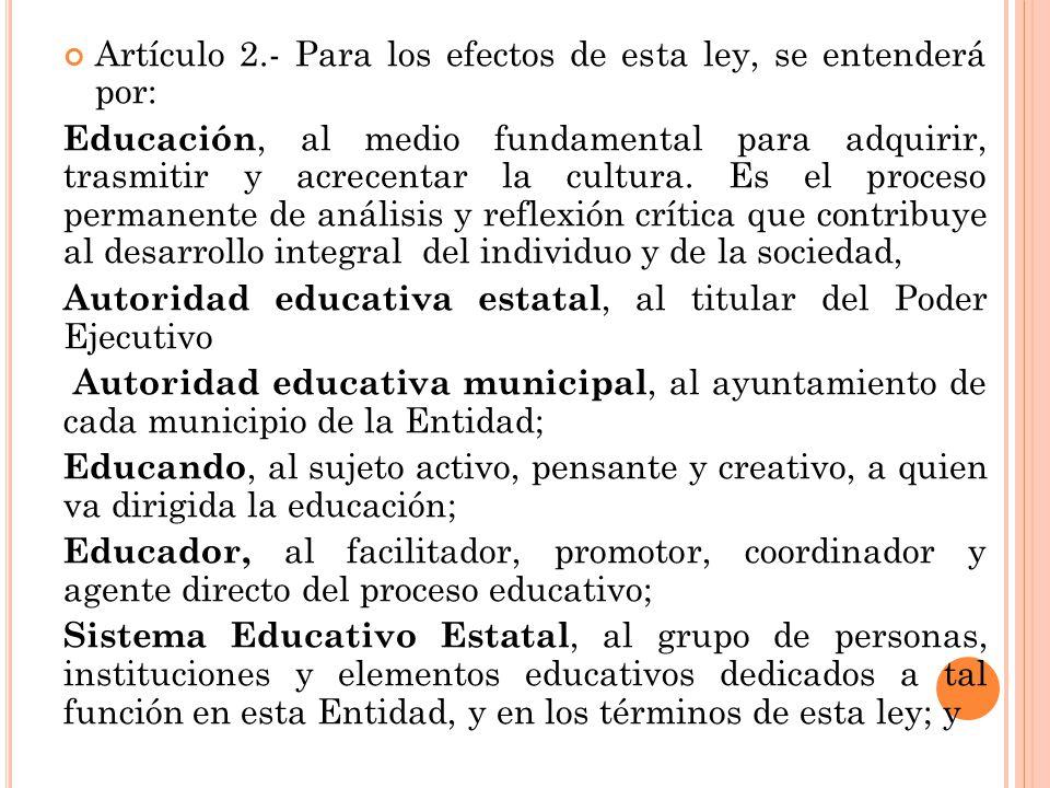 Artículo 2.- Para los efectos de esta ley, se entenderá por: