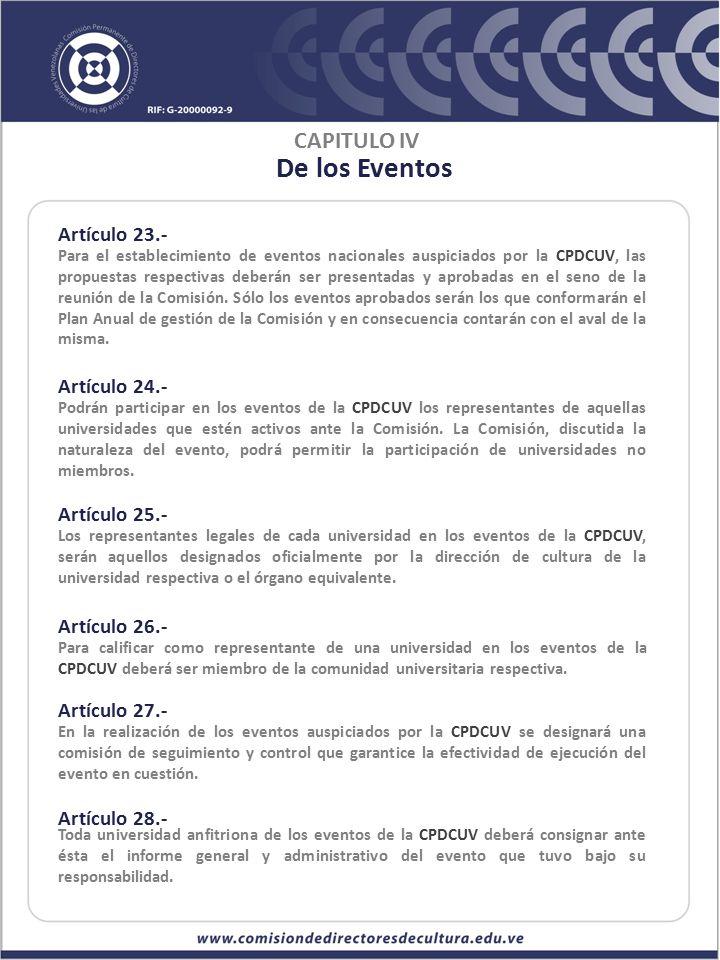 De los Eventos CAPITULO IV Artículo 23.- Artículo 24.- Artículo 25.-