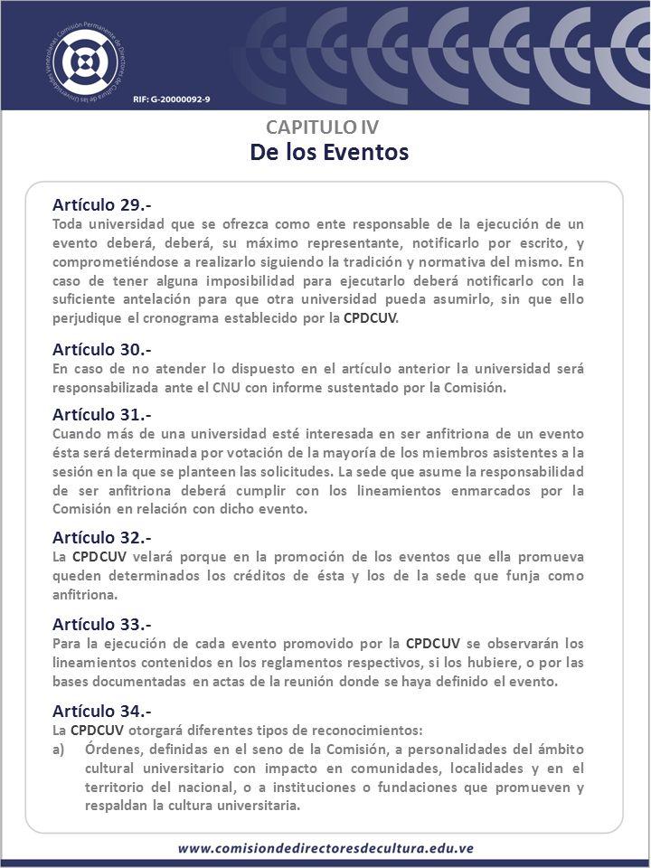 De los Eventos CAPITULO IV Artículo 29.- Artículo 30.- Artículo 31.-