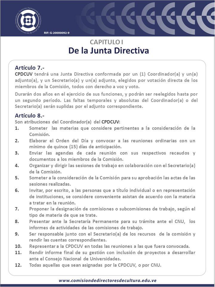 De la Junta Directiva CAPITULO I Artículo 7.- Artículo 8.-