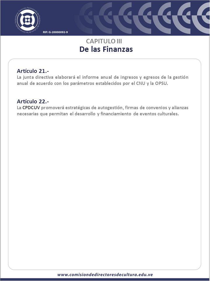 De las Finanzas CAPITULO III Artículo 21.- Artículo 22.-