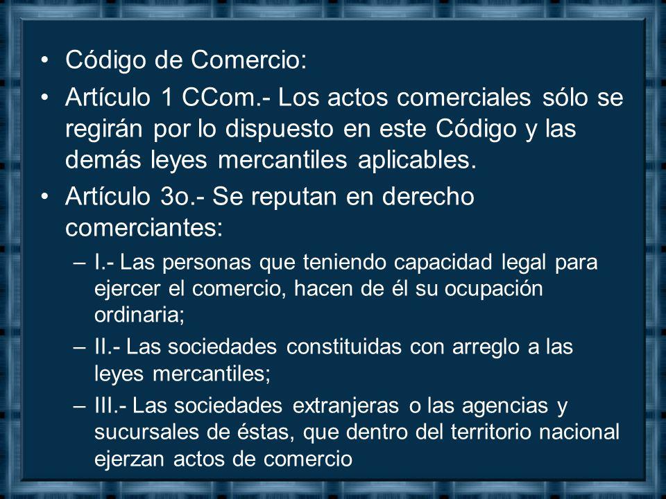 Artículo 3o.- Se reputan en derecho comerciantes: