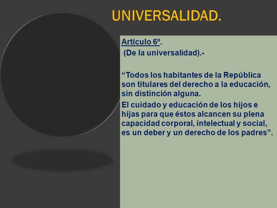 UNIVERSALIDAD. Artículo 6º. (De la universalidad).-