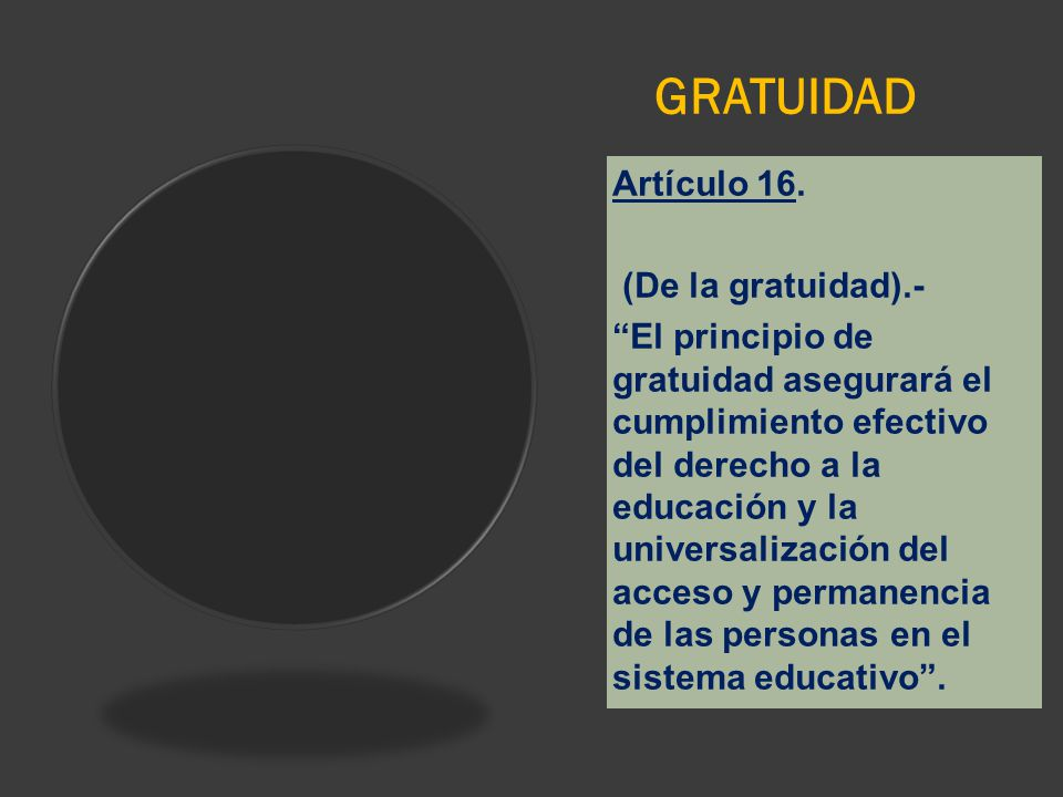 GRATUIDAD Artículo 16. (De la gratuidad).-