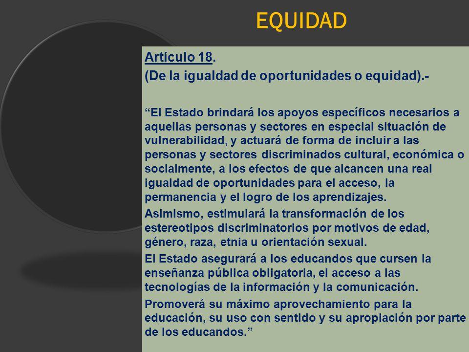 EQUIDAD Artículo 18. (De la igualdad de oportunidades o equidad).-