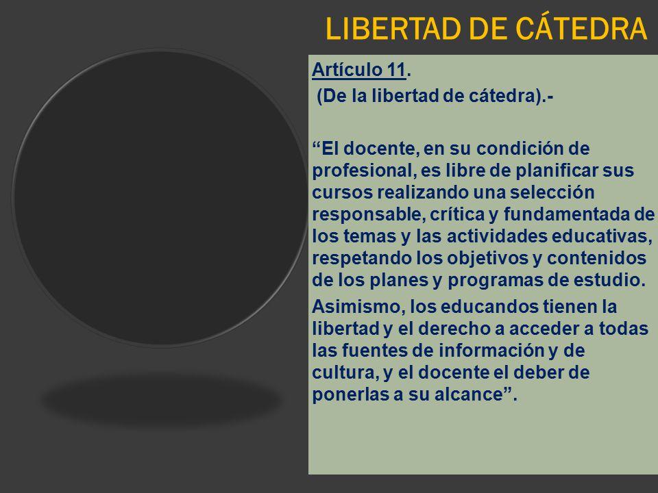 LIBERTAD DE CÁTEDRA Artículo 11. (De la libertad de cátedra).-