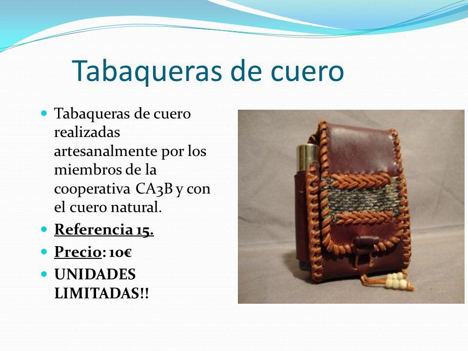 Tabaqueras de cuero Tabaqueras de cuero realizadas artesanalmente por los miembros de la cooperativa CA3B y con el cuero natural.