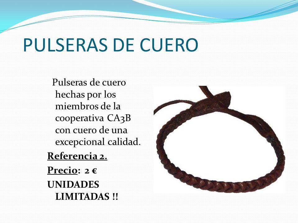PULSERAS DE CUERO Pulseras de cuero hechas por los miembros de la cooperativa CA3B con cuero de una excepcional calidad.