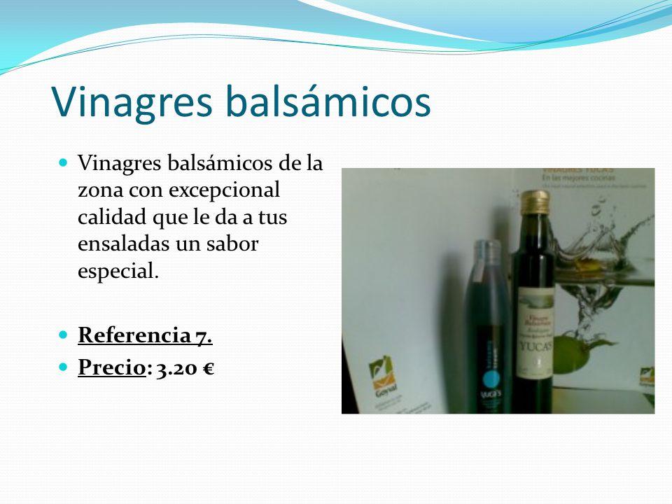 Vinagres balsámicos Vinagres balsámicos de la zona con excepcional calidad que le da a tus ensaladas un sabor especial.