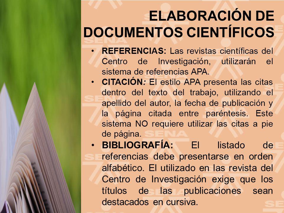 REFERENCIAS: Las revistas científicas del Centro de Investigación, utilizarán el sistema de referencias APA.