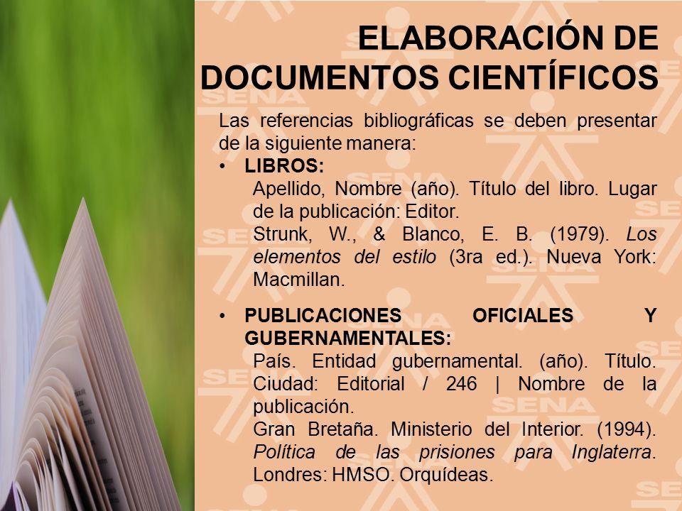 Las referencias bibliográficas se deben presentar de la siguiente manera:
