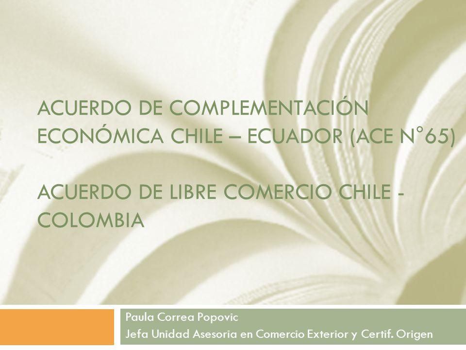 Acuerdo de complementación económica chile – ecuador (ace n°65) Acuerdo de libre comercio chile - Colombia