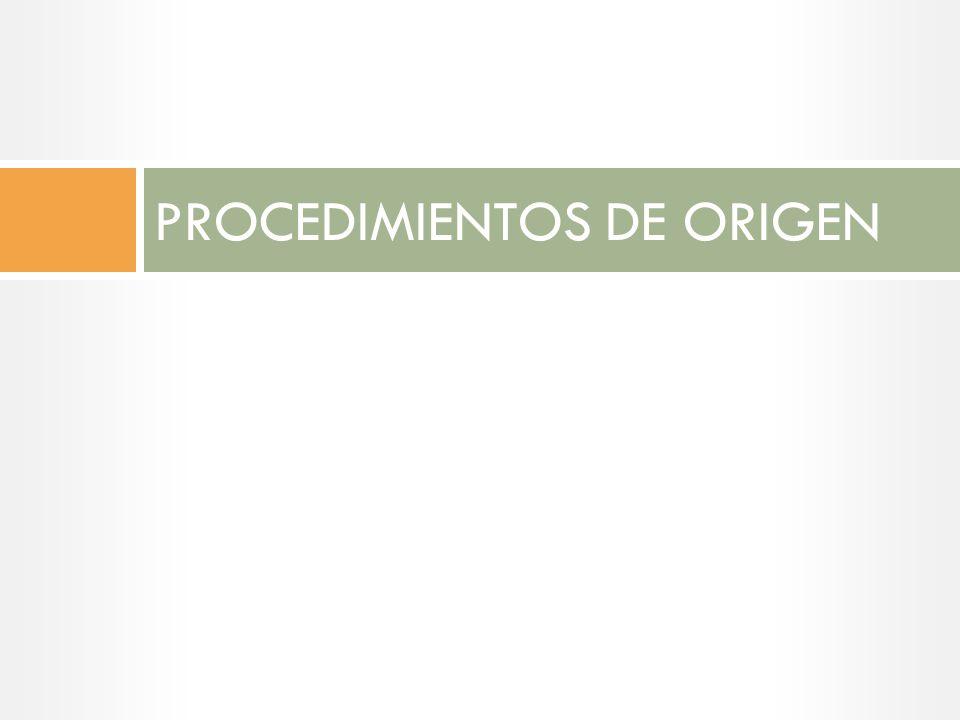 PROCEDIMIENTOS DE ORIGEN